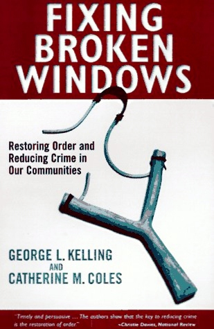 broken window thesis wilson and kelling Essay instructions: broken windows, written by kelling and wilson in 1982, became the catalyst for police agencies to think about the causation of crime and how best.