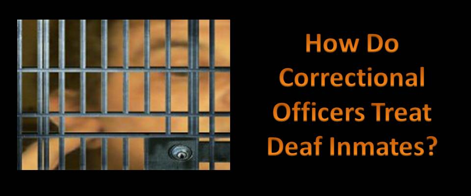 deaf in prison how correctional officers guards treat inmates deaf in prison how do correctional officers treat deaf inmates,Correctional Officer Memes
